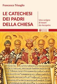 Le catechesi dei Padri della Chiesa
