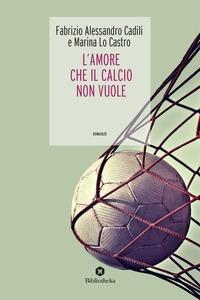 L'amore che il calcio non vuole