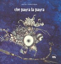 Che paura la paura / [testo di Nicoletta Codignola ; illustrazioni di Luisa Zana]