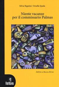 Niente vacanze per il commissario Palmas