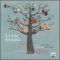 La mia famiglia / testo di Gianna Braghin ; illustrazioni di Vessela Nikolova