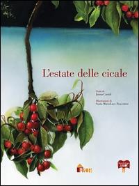 L'estate delle cicale / testo di Janna Carioli ; illustrazioni di Sonia MariaLuce Possentin