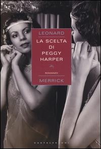 La scelta di Peggy Harper / Leonard Merrick ; traduzione di Nicola Zippel