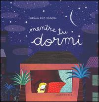 Mentre tu dormi / Mariana Ruiz Johnson