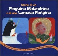 Storie di un pinguino malandrino e di una lumaca parigina