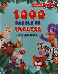 1000 parole in inglese. Gli animali e il loro mondo