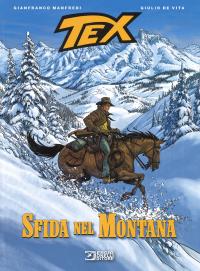 Tex. Sfida nel Montana / soggetto e sceneggiatura Gianfranco Manfredi, disegni Giulio De Vita, colori Matteo Vattani