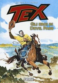 Tex. Gli eroi di Devil Pass / Gianluigi Bonelli, Giovanni Ticci