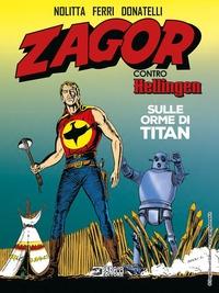 Zagor contro Hellingen. [Vol.] 1: Sulle orme di Titan