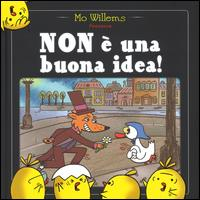 Non è una buona idea! / Mo Willems presenta