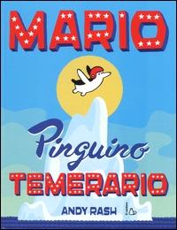 Mario pinguino temerario / Andy Rash