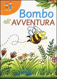 Bombo all'avventura / Elisa Mazzoli ; illustrazioni di Febe Sillani