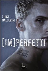 [Im]perfetti /  Luigi Ballerini