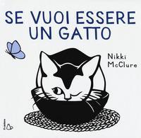 Se vuoi essere un gatto