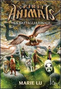Spirit animals. 7: La battaglia finale