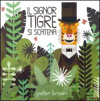 Il signor Tigre si scatena / Peter Brown