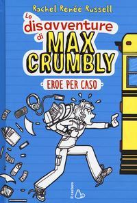 Le disavventure di Max Crumbly. Eroe per caso