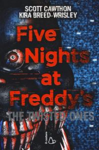 Five nights at freddy's. The twisted ones