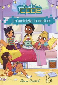 Girls who code. Un'amicizia in codice