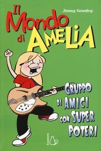 Il mondo di Amelia. Gruppo di amici son super poteri