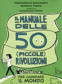 Manuale delle 50 piccole rivoluzioni per cambiare il mondo