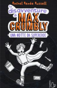 Le disavventure di Max Crumbly. Una notte da supereroe