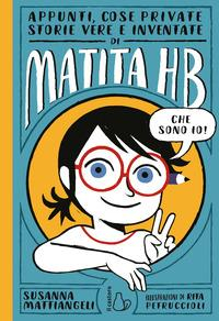 Appunti, cose private, storie vere e inventate di Matita HB
