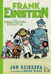 Frank Einstein e la mega cintura evolutiva