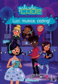 Girls who code. Luce, musica, coding!