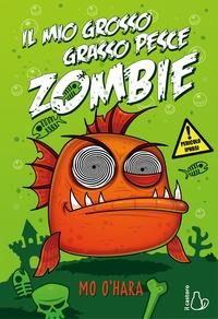 Il mio grosso grasso pesce zombie. [1]
