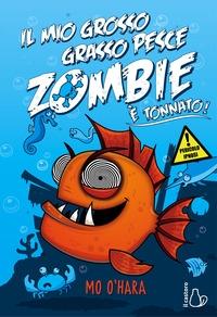 Il mio grosso grasso pesce zombie è tonnato!