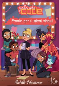 Girls who code. Pronte per il talent show