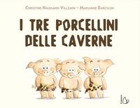 I tre porcellini delle caverne