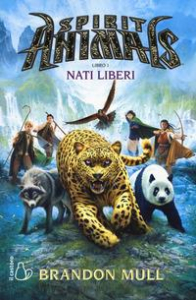 Spirit Animals. Libro 1,Nati liberi