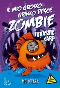 Il mio grosso grasso pesce zombie. [6]: Jurassic carp