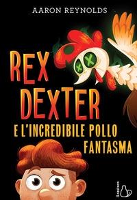 Rex Dexter e l'incredibile pollo fantasma