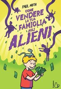 Come vendere la tua famiglia agli alieni