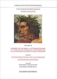 Le opere. Volume 7: Opere di dubbia attribuzione e altri documenti danteschi. Tomo 4.: Le vite di Dante dal 14. al 16. secolo