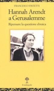 Hannah Arendt a Gerusalemme