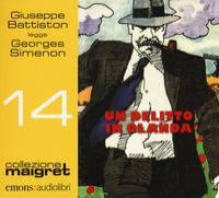 Un delitto in Olanda [Audiolibro] / Georges Simenon ; legge Giuseppe Battiston