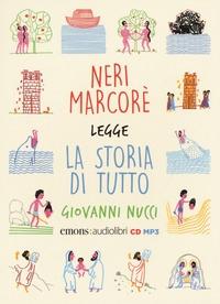 Neri Marcorè legge La storia di tutto [Audiolibro] / Giovanni Nucci