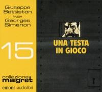 Giuseppe Battiston legge Una testa in gioco [Audioregistrazione]