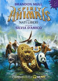 Spirit animals. 1: Nati liberi [Audiolibro]