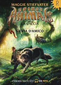 Spirit animals. Libro 2: La caccia