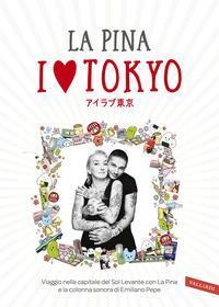 I love Tokyo / La Pina con Federico Giunta ; musiche di Emiliano Pepe