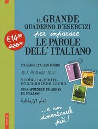 Il grande quaderno d'esercizi per imparare le parole dell'italiano