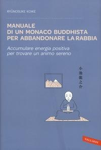 Manuale di un monaco buddhista per abbandonare la rabbia