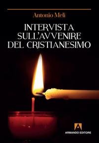 Intervista sull'avvenire del cristianesimo