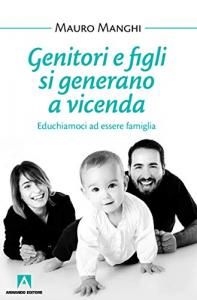 Genitori e figli si generano a vicenda