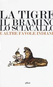 La tigre, il bramino e lo sciacallo e altre favole indiane